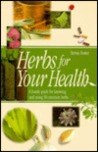 Herbs for Your Health: A Handy Pocket Guide for Knowing and Using 50 Common Herbs