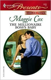 The Millionaire Boss's Baby by Maggie Cox