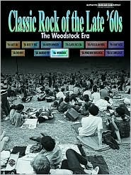 Classic Rock of the Late '60s -- The Woodstock Era: Authentic Guitar Tab