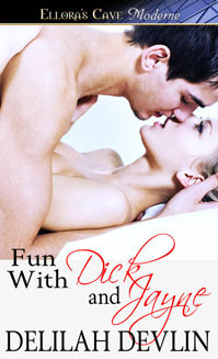 Fun With Dick And Jayne by Delilah Devlin