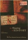 The Shaping of History: Essays from the New Zealand Journal of History