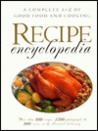 Recipe Encyclopedia: A Complete A-Z of Good Food and Cooking