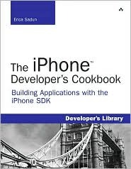 The iPhone Developer's Cookbook by Erica Sadun