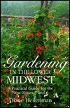 Gardening in the Lower Midwest: A Practical Guide for the New Zones 5 and 6