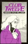 Club Twelve by Amanda Kyle Williams