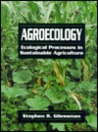 Agroecology: Ecological Processes in Sustainable Agriculture
