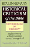 Historical Criticism of the Bible: Methodology or Ideology? : Reflections of a Bultmannian Turned Evangelical