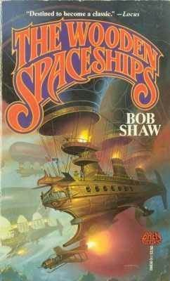 The Wooden Spaceships by Bob Shaw