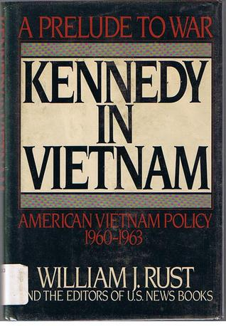 Kennedy In Vietnam, A Prelude To War: American Vietnam Policy 1960-1963