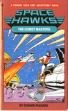The Comet Masters (Space Hawks Choose Your Own Adventure #4)