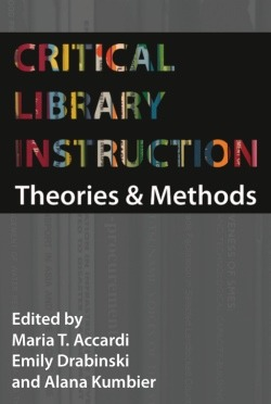 Critical Library Instruction by Maria T. Accardi