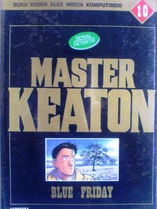 Master Keaton, No. 10: Blue Friday (Master Keaton, #10)