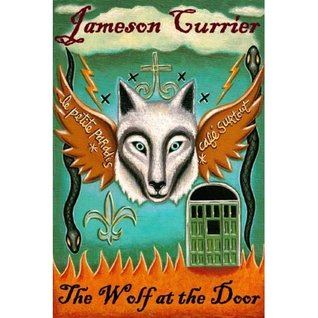 The Wolf at the Door by Jameson Currier