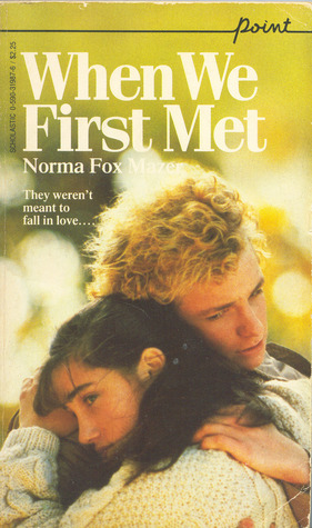 When We First Met by Norma Fox Mazer