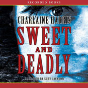 Sweet and Deadly by Charlaine Harris