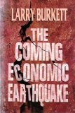 The Coming Economic Earthquake by Larry Burkett