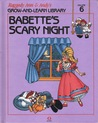 Babette's Scary Night (Raggedy Ann and Andy's Grow-and-Learn Library, #6)