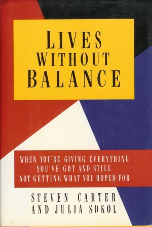 Lives Without Balance: When You're Giving Everything You'Ve Got and Still Not Getting What You Hoped for