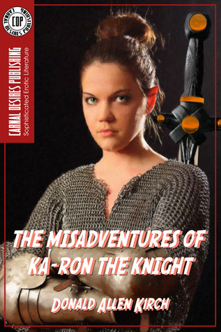 The Misadventures of Ka-Ron the Knight by Donald Allen Kirch