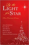 By the Light of a Star: True Christmas Stories