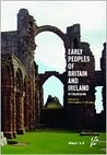 Early Peoples of Britain and Ireland: Volume One: An Encyclopedia, A-G