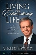 Living the Extraordinary Life by Charles F. Stanley