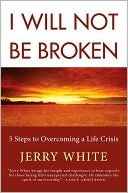 I Will Not Be Broken by Jerry White