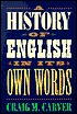History of English in Its Own Words