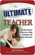 The Ultimate Teacher: The Best Experts' Advice for a Noble Profession with Photos and Stories