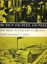Motion Picture Pioneer: The Selig Polyscope Company