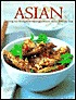 Asian: Enticing Stir-Fries and Sensational Aromatic Dishes from the East
