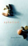 Aphelion by Jenna Butler