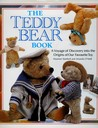 The Teddy Bear Book: A Voyage of Discovery into the Origins of Our Favourite Toy