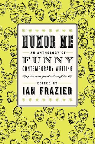 Humor Me by Ian Frazier
