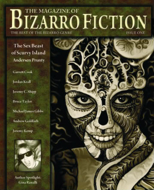 The Magazine of Bizarro Fiction by Andersen Prunty