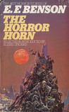 The Horror Horn And Other Stories: The Best Horror Stories Of E. F. Benson