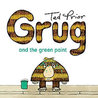 Grug And The Green Paint