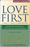 Love First: A Family's Guide to Intervention