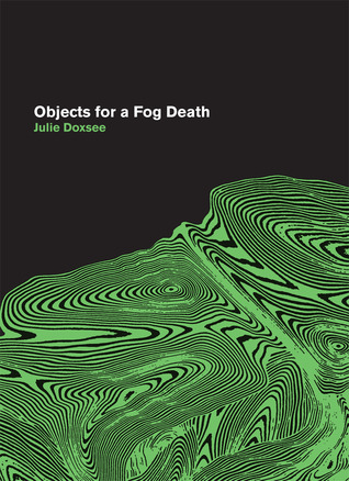 Objects for a Fog Death by Julie Doxsee