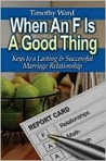 When an F Is a Good Thing: Keys to a Lasting and Successful Marriage Relationship