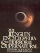 The Penguin Encyclopedia of Horror and the Supernatural by Jack Sullivan