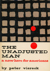 The Unadjusted Man: A New Hero for Americans: Reflections on the Difference Between Conforming and Conserving