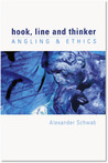 Hook, Line and Thinker: Angling & Ethics