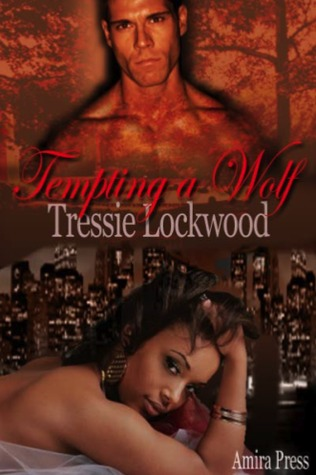 Tempting a Wolf by Tressie Lockwood