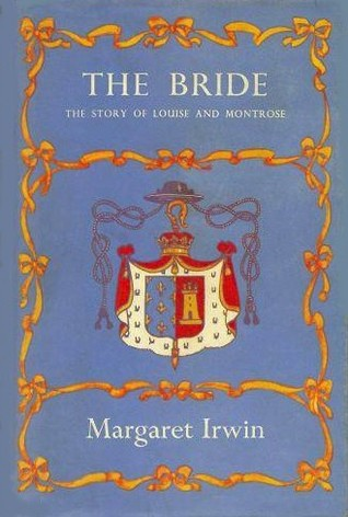 The Bride: The Story of Louise and Montrose