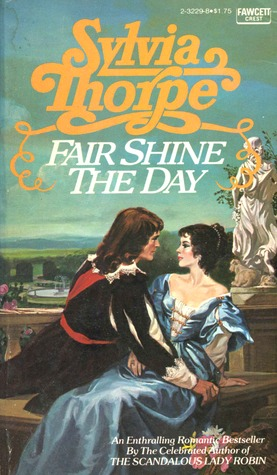 Fair Shine the Day by Sylvia Thorpe