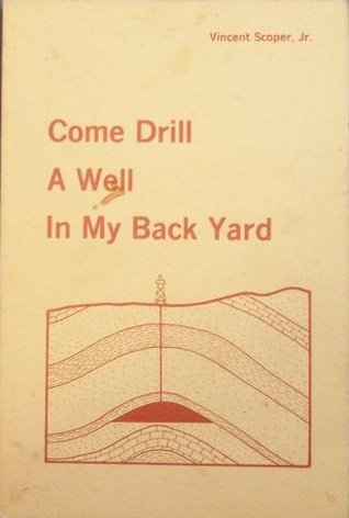 Come Drill a Well in My Back Yard