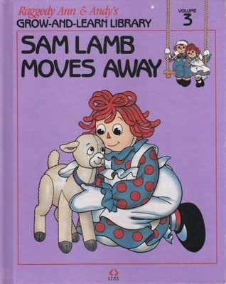 Sam Lamb Moves Away (Raggedy Ann & Andy's Grow-and-Learn Library, #3)