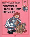 Raggedy Dog to the Rescue! (Raggedy Ann & Andy's Grow-and-Learn Library, #4)