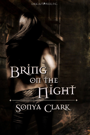 Bring On The Night by Sonya Clark